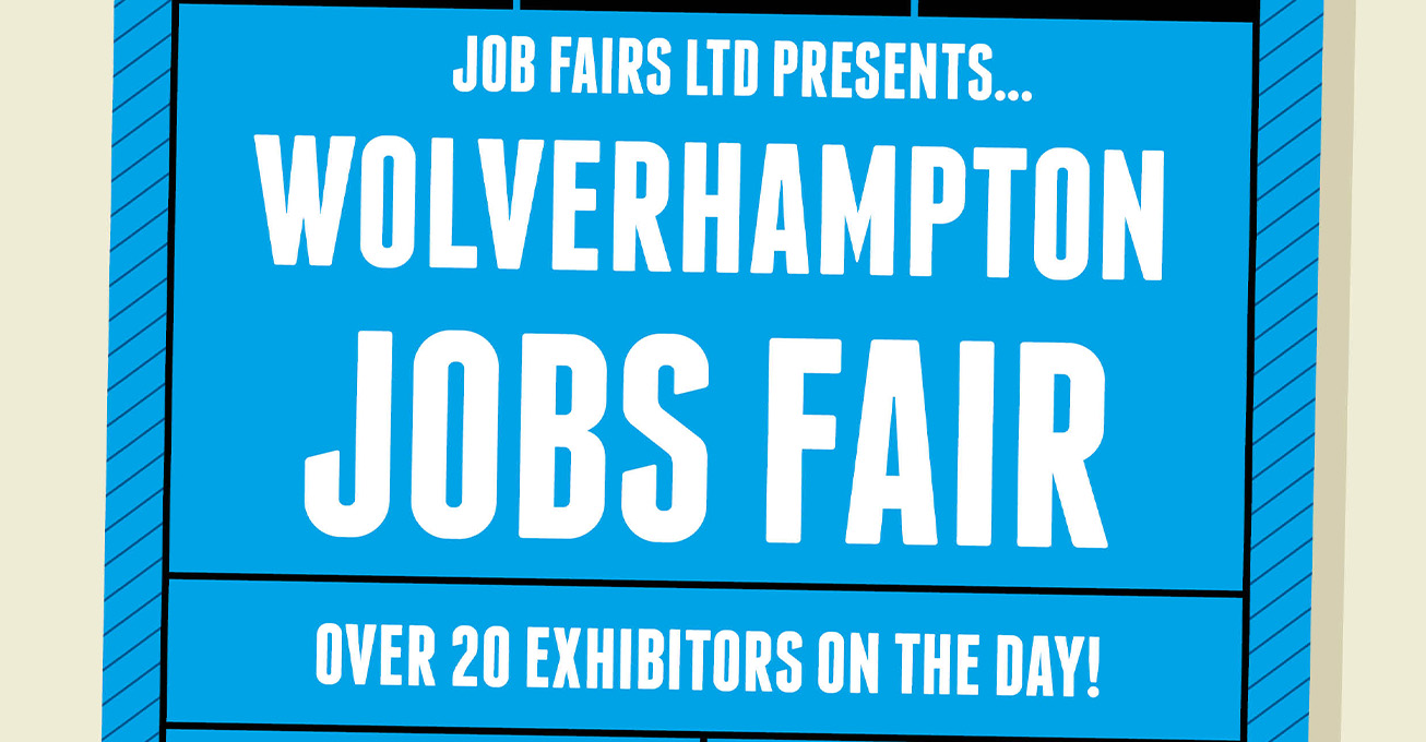 Over 18+ recruiters exhibiting at the Wolverhampton Jobs Fair